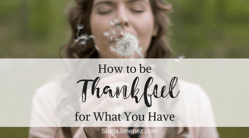 How to be thankful for what you have