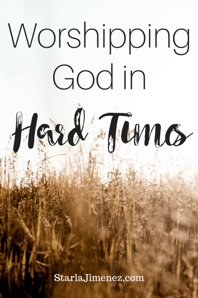 Worshipping God in the Hard Times