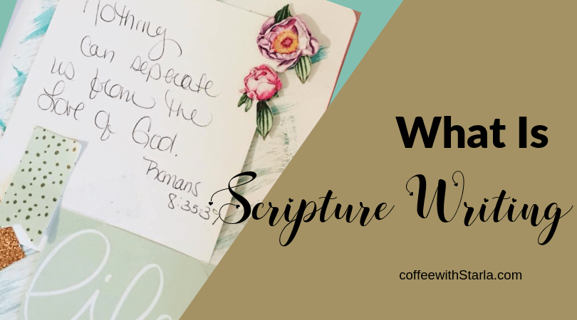 Scripture Writing, How to get started with Scripture writing, Benefits of Scripture