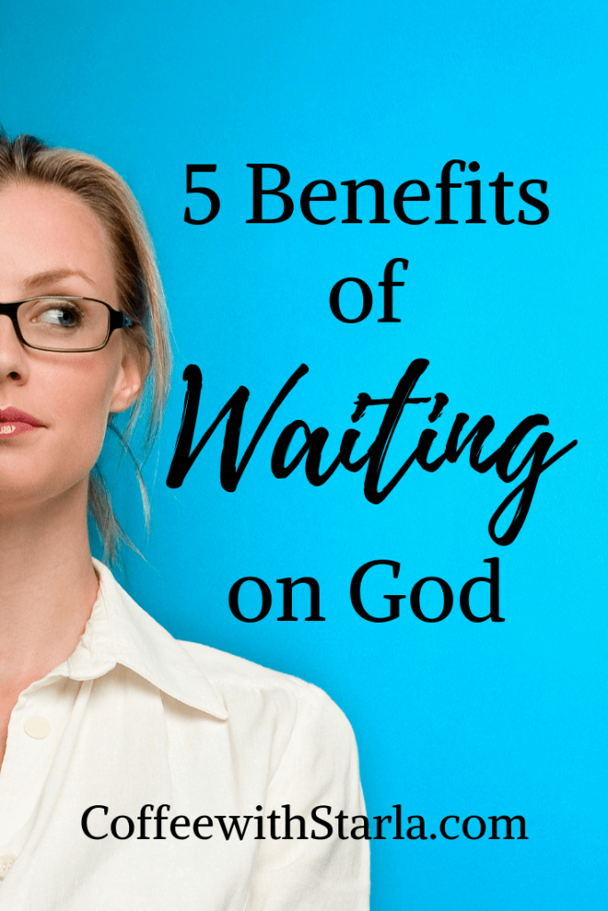 Benefits of Waiting on God, Waiting on God,