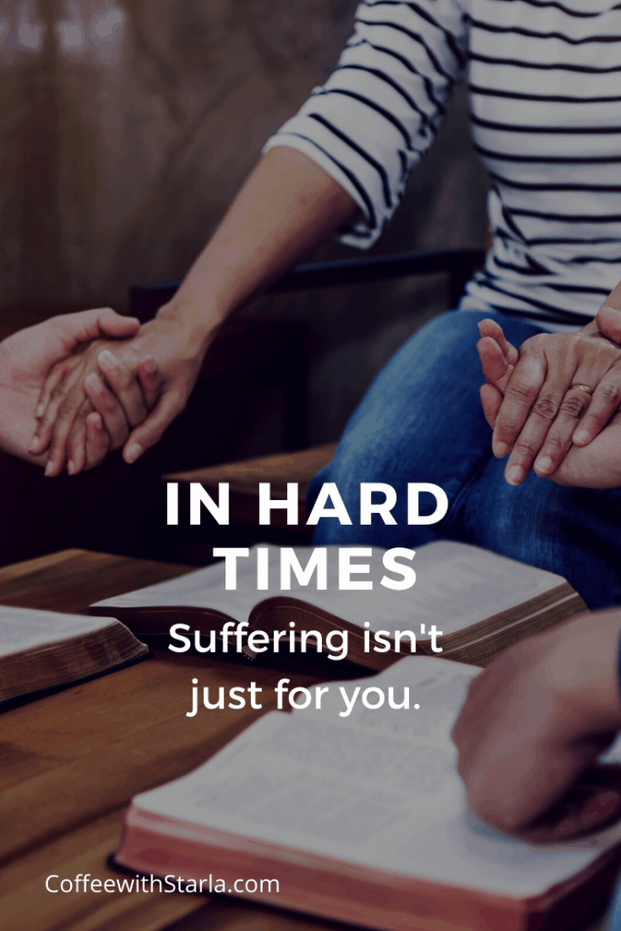 In hard times. Others need to see you  suffer well. God in hard times.
