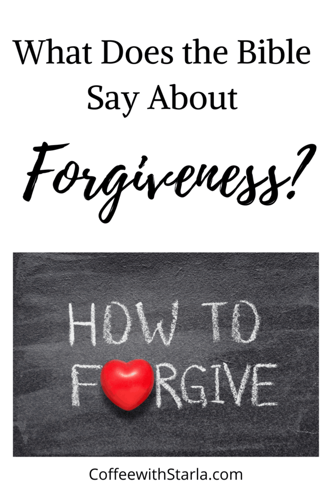What does the Bible say about Forgiveness? How to Forgive.