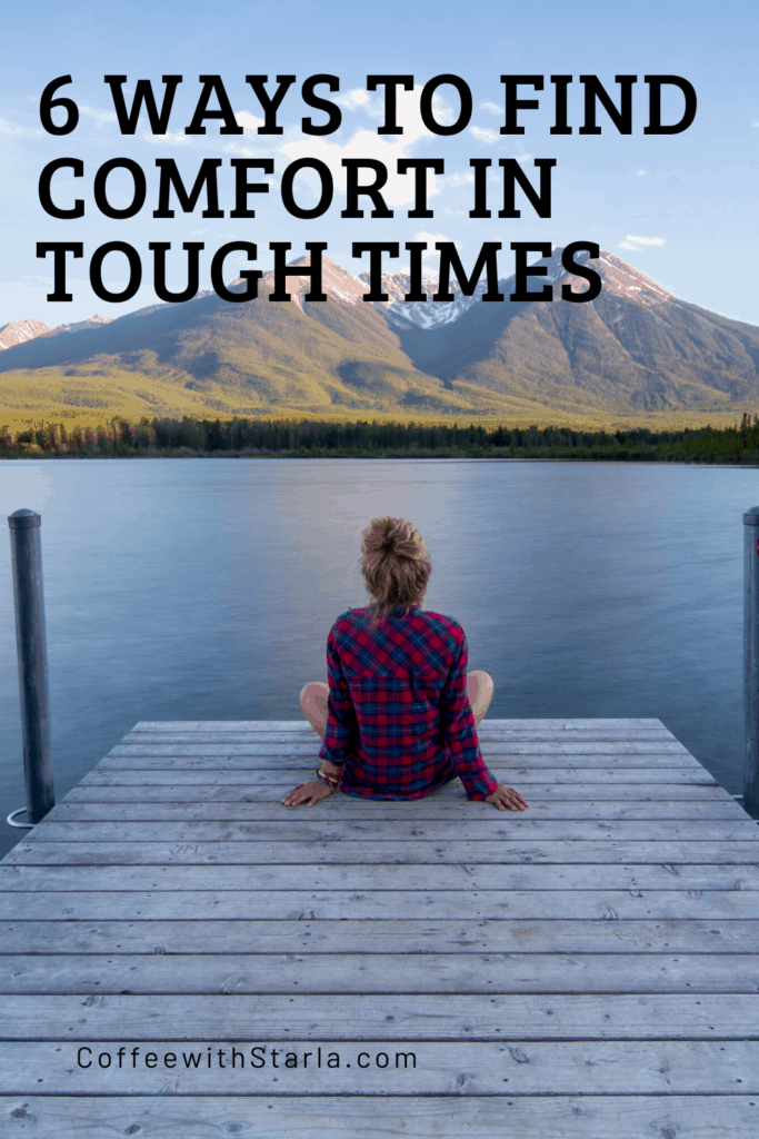 lady sitting on dock looking over lake, 6 ways to find comfort in tough times